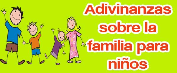 Adivinanzas sobre la familia